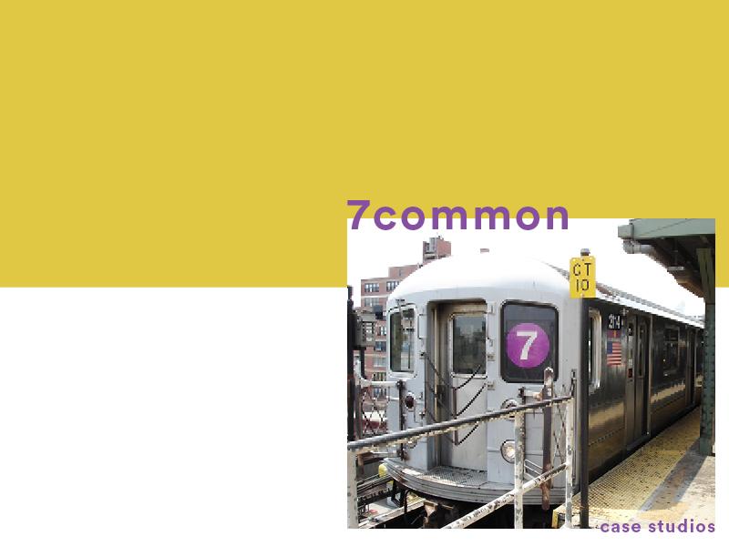 7 Common : A Case Studios Project
