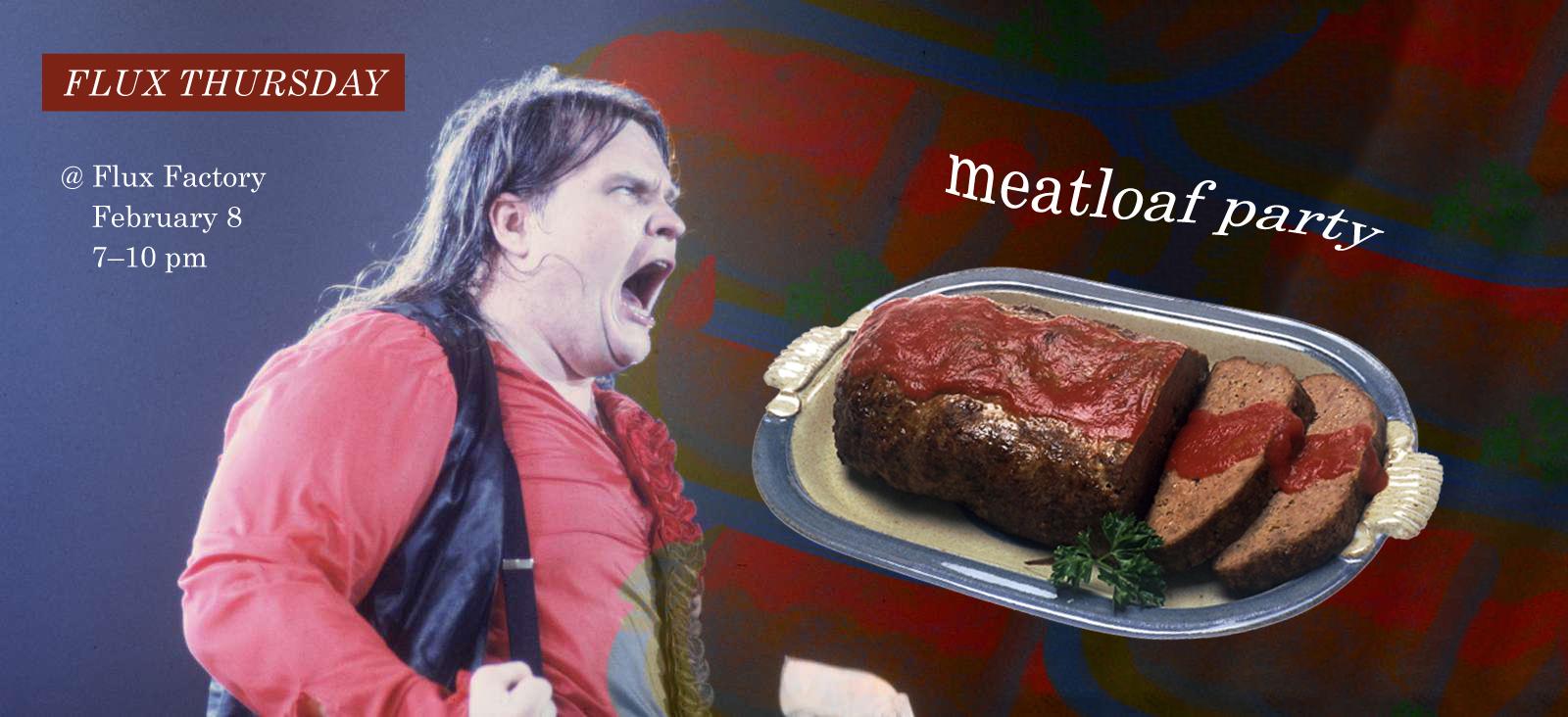 Flux Thursday: Meatloaf Party