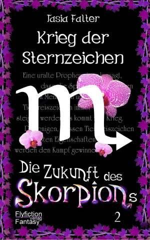 """Fantasyroman """"Krieg der Sternzeichen: Die Zukunft des Skorpions"""""""