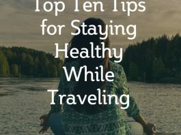 Top Ten Tips for Staying Healthy While Traveling