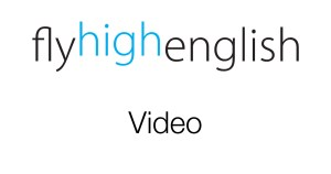 Fly High English - Video