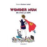Un livre qui déchire la cape de wonder maman!