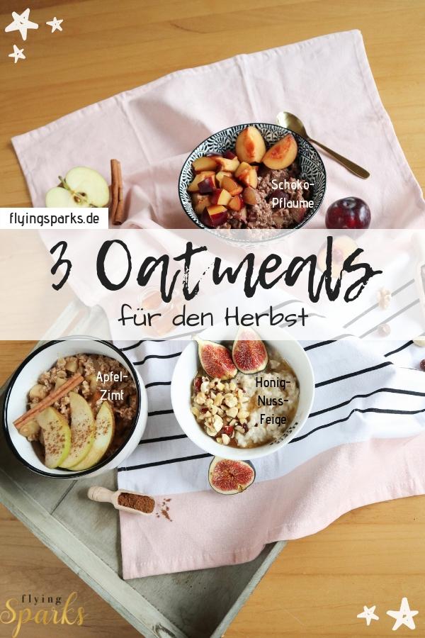 Die 3 besten Oatmeals für den Herbst, Porridge, Haferbrei, Haferflocken, oats, breakfast, Frühstück, easy, quick, warm, einfach, schnell, Feigen, Pflaumen, Apfel, Zimt, Cinnamon, Plums, delicious, lecker, autumn, fall