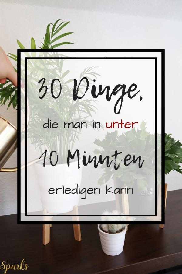 30 Dinge, die man in unter 10 Minuten erledigen kann, effizient, effizienter, arbeiten, To-Do, Liste, 30 Things, Erledigung, Pflanzen, plants, coffee, Kaffee