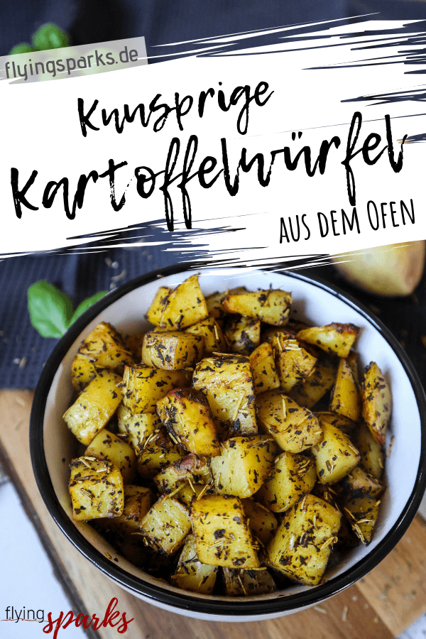Knusprige Kartoffelwürfel, Kartoffel, aus dem Ofen, wenig Öl, Potatoes, potato, fries, oven, delicious, easy, healthy, comfort food, flying sparks, Kartoffel Rezepte , blog