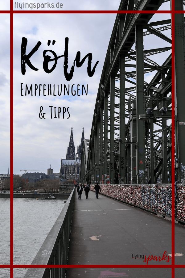 Things To Do in Köln (Cologne), Travel Guide, Tipps, Sehenswürdigkeiten, Empfehlungen, Dom, Hohenzollernbrücke, Rheintreppen, Rheinboulevard, KölnTriangle, Schokoladenmuseum, city, flying sparks, pinterest