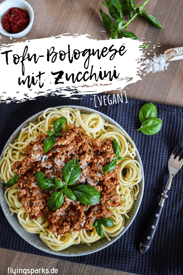 Vegane Tofu-Bolognese mit Zucchini, Bolognese, vegetarisch, vegetarian, vegan, easy, healthy, delicious, wie von Oma, Tomaten-Bolognese, einfach, gesund, Spaghetti