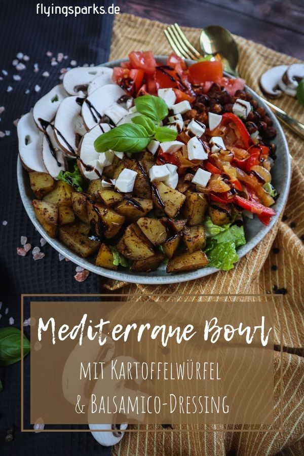 MEDITERRANE BOWL Kartoffelwürfel Balsamico-Dressing, gesund, einfach, healthy, Rezept