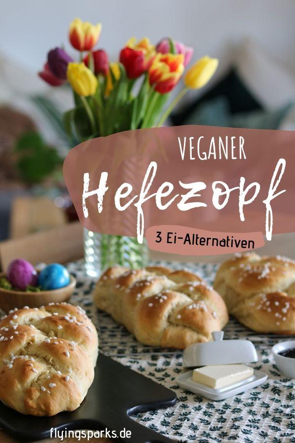 Veganer Hefezopf mit 3 Ei-Alternativen, Grafik zum Pinnen und Merken auf Pinterest