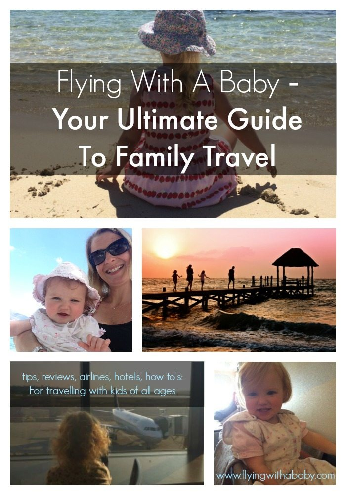 Flying with a baby - A family travel site full of practical travel tips, information, hotel, & airline reviews