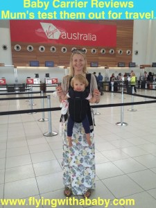 baby carrier reviews for travelling. Tried out by Mums on flights. around the world.