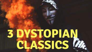 3 Dystopian Classics You Need to Read