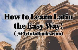 On Learning Latin (@FlyIntoBooks.com)