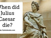 When did Julius Caesar die?