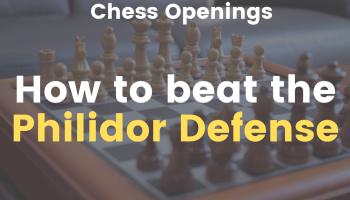 Beat the Philidor Defense (Chess Openings) - Flyintobooks.com
