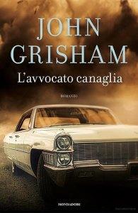 L'avvocato canaglia - John Grisham