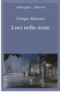 Luci nella notte - Georges Simenon