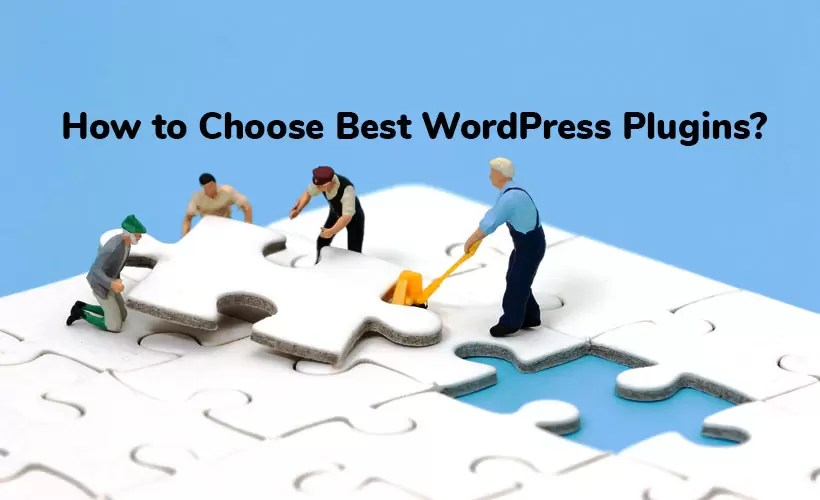 How to Choose Best WordPress Plugins?