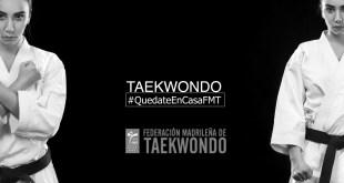 #QuedateEnCasaFMT : Una iniciativa de tus maestros de la Federación Madrileña de Taekwondo para que continúes con tus entrenamientos