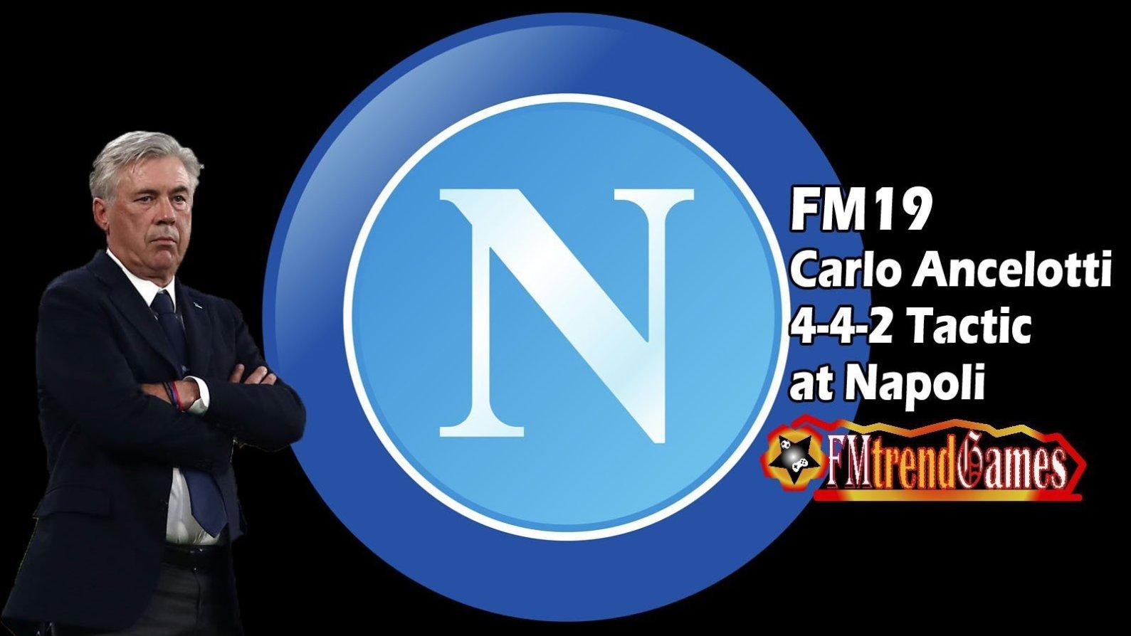 FM19 Carlo Ancelotti 4-4-2 Tactic at Napoli | FMtrendGames