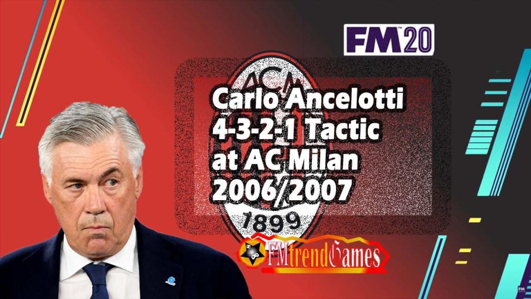 Carlo Ancelotti 2006 Christmas Tree Tactic In Fm20 Fmtrendgames