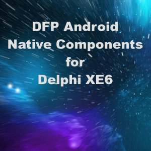 Delphi XE6 Firemonkey Android Native Components