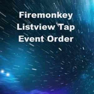 Delphi XE6 Firemonkey Listview Tap Swipe Delete Events