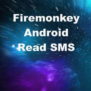 Delphi XE6 Firemonkey Read SMS Android