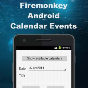 Delphi XE6 Firemonkey Android Calendar Events Manager
