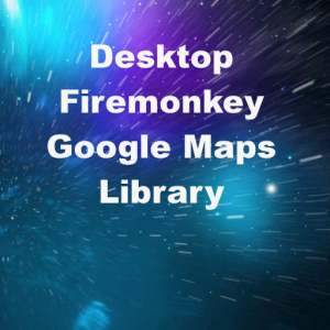 Delphi XE6 Firemonkey Windows Google Maps Library