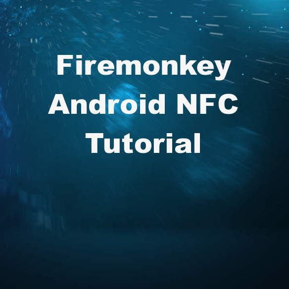 Tutorial On How To Build NFC Functionality Into Your Delphi XE7
