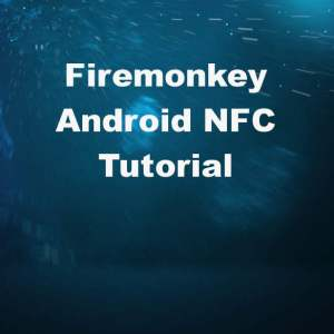 Delphi XE7 Firemonkey NFC Android Tutorial JAR