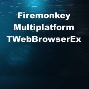 Delphi XE7 Firemonkey Web Browser ActiveX Internet Explorer Cross Platform