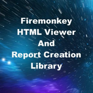 Delphi XE7 Firemonkey HTML Viewer And Report Library Android IOS