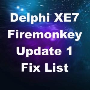 Delphi XE7 Firemonkey Update 1 Bug Fix List