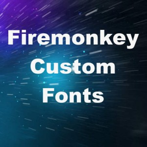 Delphi XE7 Firemonkey Custom Font Deployment Android IOS