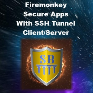 Delphi XE8 Firemonkey Secure App Connections With SSH Tunneling Android IOS
