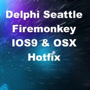 Delphi 10 Seattle IOS9 OSX Elcapitan Hotfix PAServer