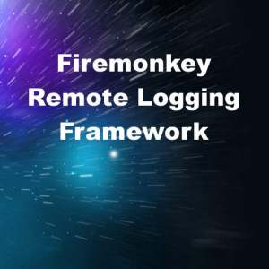 Delphi 10 Seattle Firemonkey Remote Logging Framework Android IOS