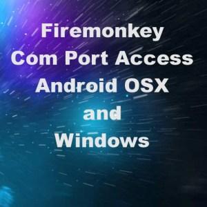 Delphi Firemonkey COM Port Component Serial USB Android