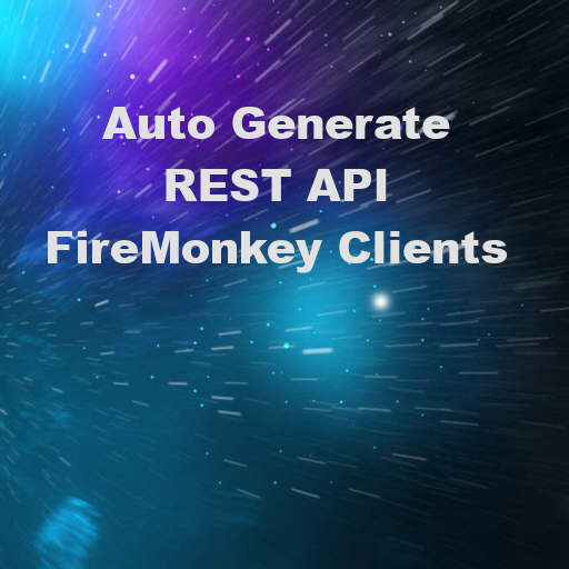 Auto Generate REST API Clients In FireMonkey With Delphi 10 2 Tokyo