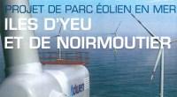La Société des Éoliennes en mer îles d'Yeu et de Noirmoutier (consortium mené par GDF-Suez) porte un projet de parc éolien en mer au large des îles Yeu et Noirmoutier […]