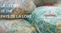 La revue N°12 de FNE Pays de la Loire vient de paraître. Au programme, un dossier sur le plan régional de prévention et de gestion des déchets, ainsi qu'un focus […]