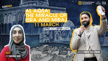 Thursday - Al Aqsa and the Miracle of Isra and Miraj