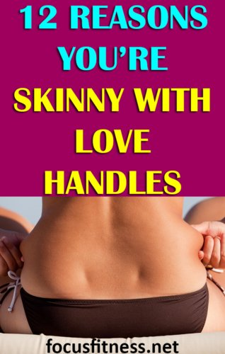 If you're skinny with love handles, this article will show you how you can get rid of love handles naturally using diet and exercise. #skinny #lovehandles #focusfitness