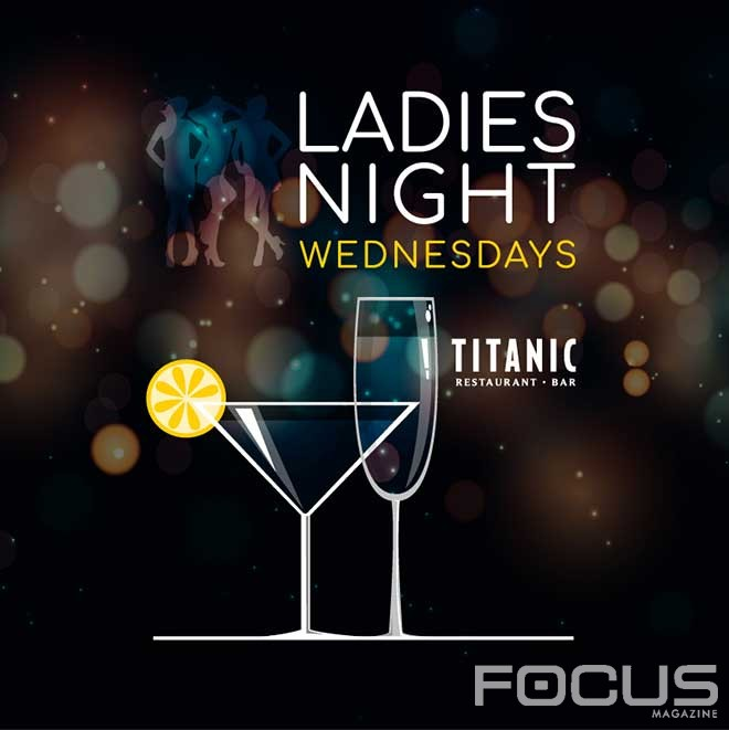 Ladies Night, Every Wednesday at Titanic Restaurant & Bar!