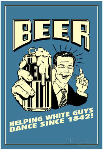 beer-helping-white-guys-dance-funny-retro-poster