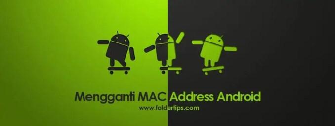 Cara Mengganti MAC Address HP Android (MAC Address Hilang)