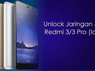 Cara Unlock / Mengaktifkan Jaringan 4G LTE Redmi 3 / 3 Pro (Ido)