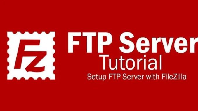 Cara Membuat FTP Server di Windows 7/8/10 Dengan Filezilla Server